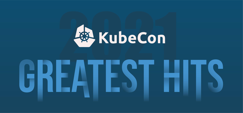 KubeCon's Greatest Hits