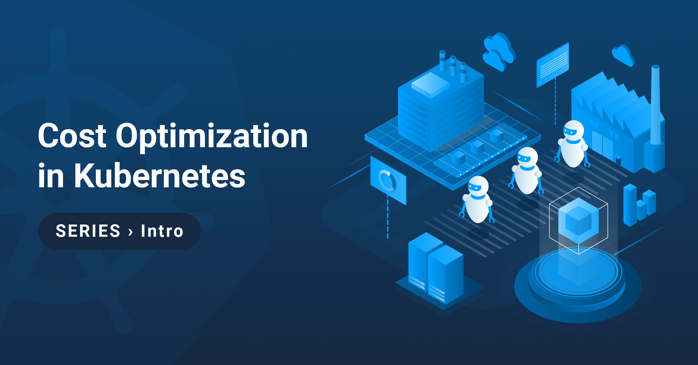 Introduction to cost optimization in Kubernetes