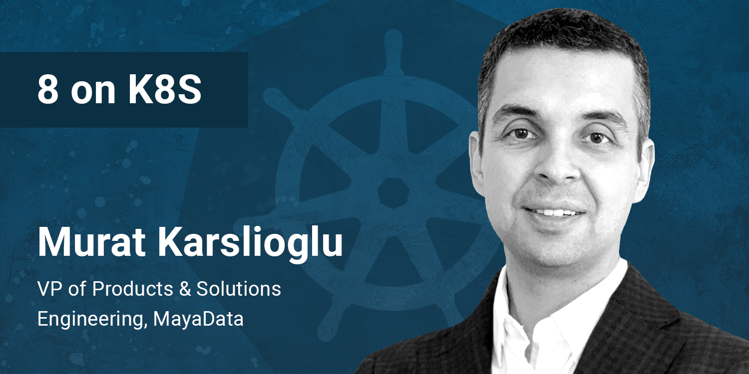 8 on K8s with Murat Karslioglu